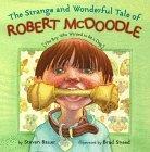 Strange And Wonderful Tale Of Robert Mcdoodle
