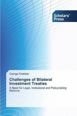 Challenges of Bilateral Investment Treaties