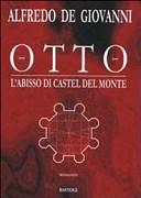 Otto. L'abisso di Castel del Monte