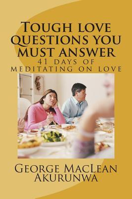 Tough Love Questions You Must Answer
