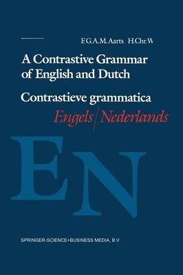 A Contrastive Grammar of English and Dutch / Contrastieve Grammatica Engels / Nederlands
