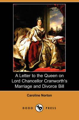 A Letter to the Queen on Lord Chancellor Cranworth's Marriage and Divorce Bill