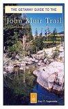 The Getaway Guide to the John Muir Trail
