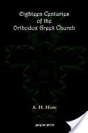 Eighteen Centuries of the Orthodox Greek Church