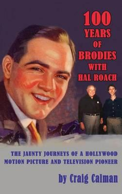 100 Years of Brodies with Hal Roach
