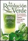 La revolución verde : el extraordinario poder revitalizante y curativo de los vegetales y smoothies verdes