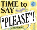 """Time to Say """"Please""""..."""