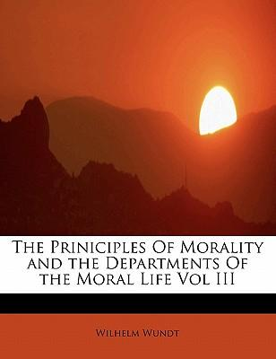 The Priniciples Of Morality and the Departments Of the Moral Life Vol III