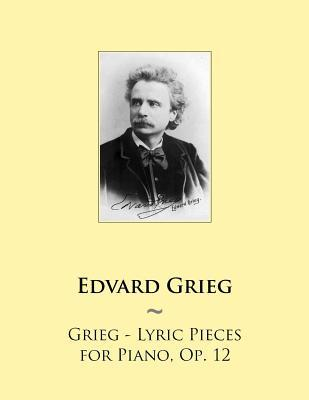 Grieg - Lyric Pieces for Piano, Op. 12
