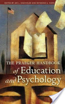 The Praeger Handbook of Education and Psychology