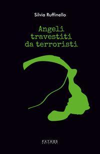 Il mio angelo travestito da terrorista