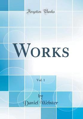Works, Vol. 1 (Classic Reprint)