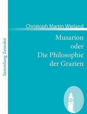 Musarion Oder Die Philosophie Der Grazien