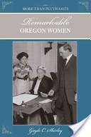 More than Petticoats: Remarkable Oregon Women, 2nd