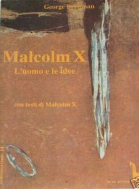 Malcolm X: l'uomo e ...