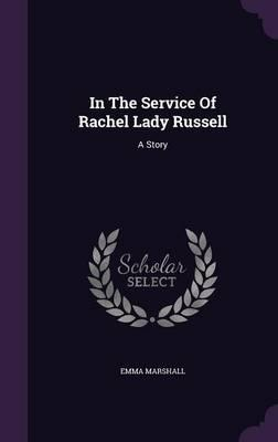 In the Service of Rachel Lady Russell