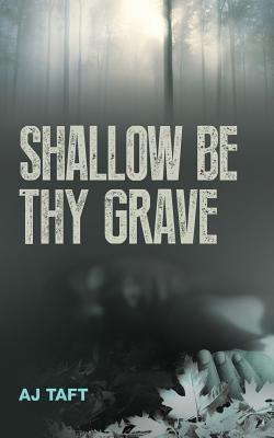 Shallow Be Thy Grave
