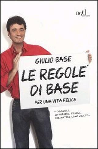 Le regole di Base (per una vita felice)