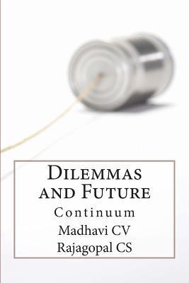 Dilemmas...and Future Continuum