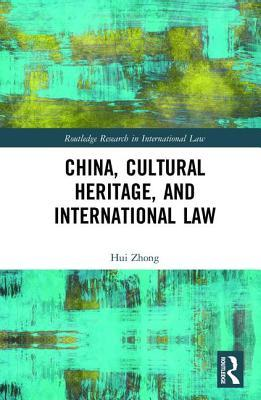 China, Cultural Heritage, and International Law