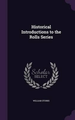 Historical Introductions to the Rolls Series
