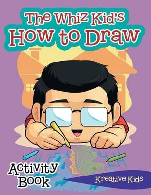The Whiz Kid's How to Draw Activity Book