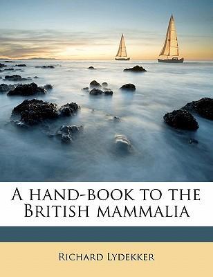 A Hand-Book to the British Mammalia