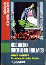 Ucciderò Sherlock Holmes
