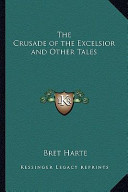 The Crusade of the Excelsior and Other Tales the Crusade of the Excelsior and Other Tales