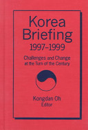 Korea briefing, 1997-99 : challenges and change at the turn of the century