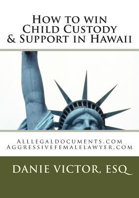 How to Win Child Custody & Support in Hawaii