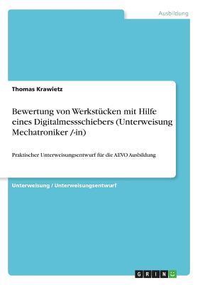 Bewertung von Werkstücken mit Hilfe eines Digitalmessschiebers (Unterweisung Mechatroniker /-in)