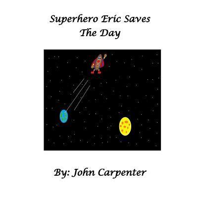 Superhero Eric Saves the Day