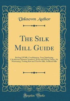 The Silk Mill Guide