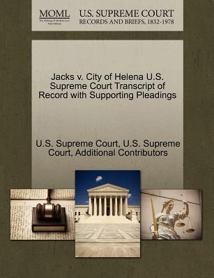 Jacks V. City of Helena U.S. Supreme Court Transcript of Record with Supporting Pleadings