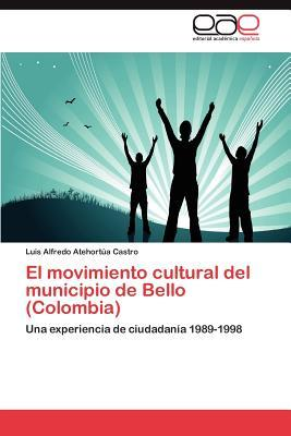 El movimiento cultural del municipio de Bello (Colombia)