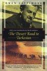 The Desert Road to Turkestan