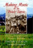 Making Music in the Polish Tatras: Tourists, Ethnographers, and ...