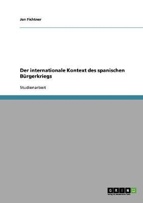 Der internationale Kontext des spanischen Bürgerkriegs