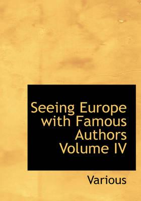 Seeing Europe with Famous Authors Volume IV