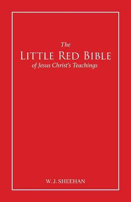 The Little Red Bible of Jesus Christ's Teachings - The Words in Red