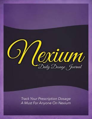 Nexium Daily Dosage Journal