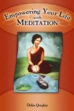 Empowering your Life with Meditation