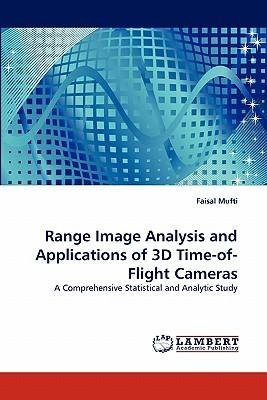 Range Image Analysis and Applications of 3D Time-of-Flight Cameras