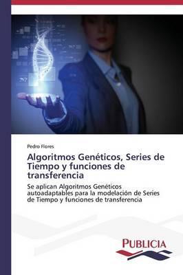 Algoritmos Genéticos, Series de Tiempo y funciones de transferencia
