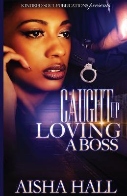 Caught Up Loving a Boss