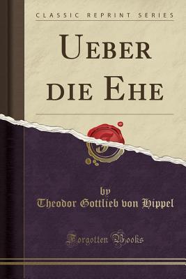Ueber die Ehe (Classic Reprint)