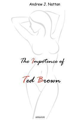 The Impotence of Ted Brown