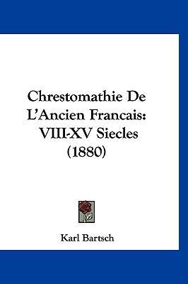 Chrestomathie de L'Ancien Francais
