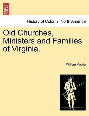 Old Churches, Ministers and Families of Virginia. VOL. II